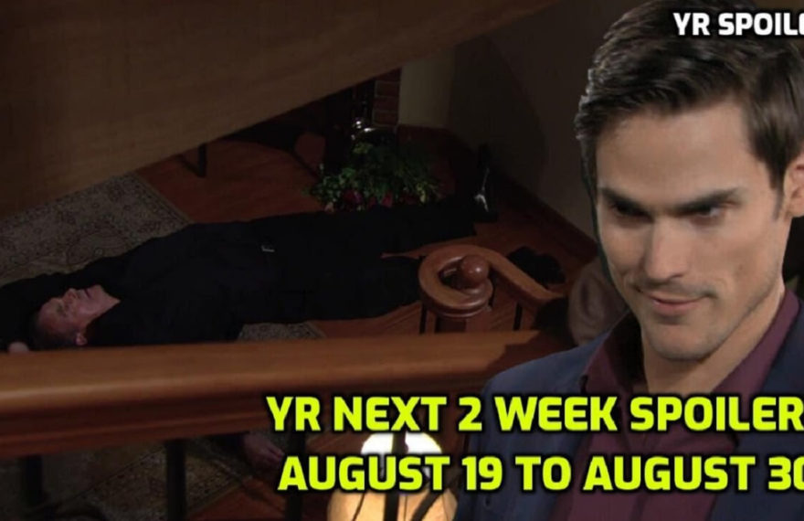 The Young And The Restless Spoilers For The Two Weeks of August 19-30
