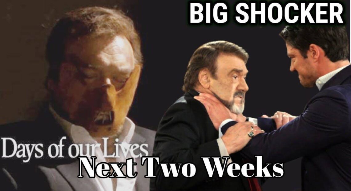Days of Our Lives Spoilers Spoilers May 31 – June 11 Next 2 Week