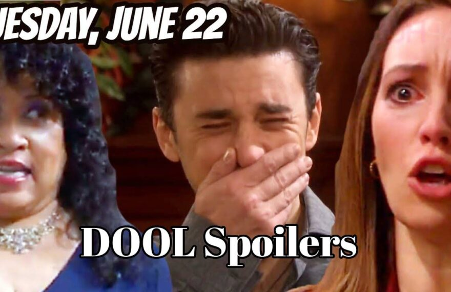 Days of Our Lives Spoilers Tuesday, June 22, DAYS